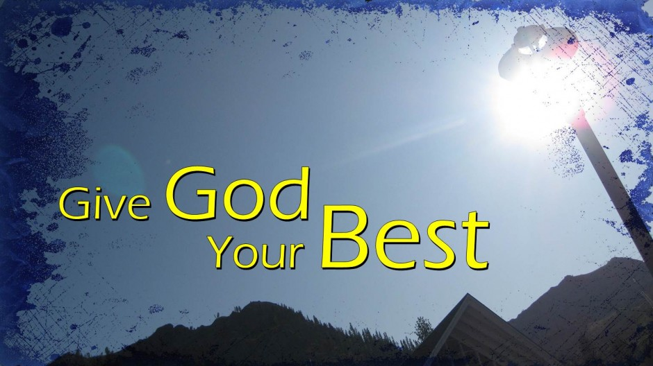give god your best